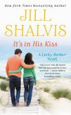 Book Cover Image. Title: It's in His Kiss (Lucky Harbor Series #10), Author: Jill Shalvis