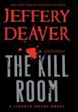 Book Cover Image. Title: The Kill Room (Lincoln Rhyme Series #10), Author: Jeffery Deaver