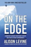 Book Cover Image. Title: On the Edge:  The Art of High-Impact Leadership, Author: Alison Levine