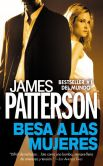 Book Cover Image. Title: Besa a las Mujeres, Author: James Patterson