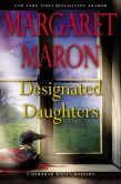 Book Cover Image. Title: Designated Daughters, Author: Margaret Maron