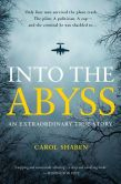 Book Cover Image. Title: Into the Abyss:  An Extraordinary True Story, Author: Carol Shaben