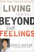 Book Cover Image. Title: Living Beyond Your Feelings:  Controlling Emotions So They Don't Control You, Author: Joyce Meyer