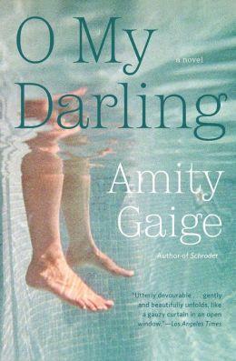 O My Darling: A Novel