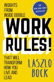 Book Cover Image. Title: Work Rules!:  Insights from Inside Google That Will Transform How You Live and Lead, Author: Laszlo Bock