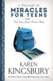 Book Cover Image. Title: A Treasury of Miracles for Teens:  True Stories of God's Presence Today, Author: Karen Kingsbury