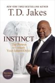 Book Cover Image. Title: Instinct:  The Power to Unleash Your Inborn Drive (Signed Book), Author: T. D. Jakes