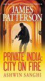 Book Cover Image. Title: Private India:  City on Fire, Author: James Patterson