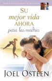 Book Cover Image. Title: Su mejor vida ahora para las madres, Author: Joel Osteen