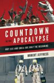 Book Cover Image. Title: Countdown to the Apocalypse:  Why ISIS and Ebola Are Only the Beginning, Author: Robert Jeffress