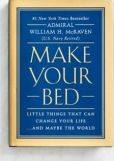 Book Cover Image. Title: Make Your Bed:  Little Things That Can Change Your Life...And Maybe the World, Author: William H. McRaven