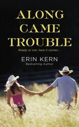 Along Came Trouble (Trouble Series #3)