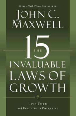 Las 15 Leyes Indispensables Del Crecimiento: Vívalas y alcance su potencial