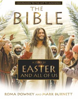 A Story of Easter and All of Us: Companion to the Hit TV Miniseries (PagePerfect NOOK Book)