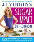 Book Cover Image. Title: JJ Virgin's Sugar Impact Diet Cookbook:  150 Low-Sugar Recipes to Help You Lose Up to 10 Pounds in Just 2 Weeks, Author: J. J. Virgin