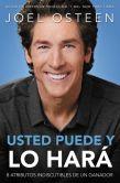Book Cover Image. Title: Usted puede, y lo har�:  8 atributos indiscutibles de un ganador, Author: Joel Osteen