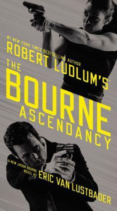 Robert Ludlum's The Bourne Ascendancy (Bourne Series #12)