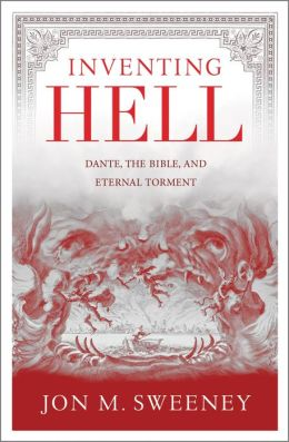 Inventing Hell: Dante, the Bible and Eternal Torment