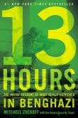 Book Cover Image. Title: 13 Hours :  The Inside Account of What Really Happened in Benghazi, Author: Mitchell Zuckoff