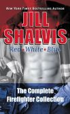 Book Cover Image. Title: Red, White, & Blue:  The Complete Firefighter Collection, Author: Jill Shalvis