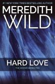Book Cover Image. Title: Hard Love (Hacker Series #5), Author: Meredith Wild