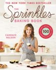 Book Cover Image. Title: The Sprinkles Baking Book:  100 Secret Recipes from Candace's Kitchen, Author: Candace Nelson