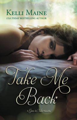 Take Me Back: A Give & Take Novella