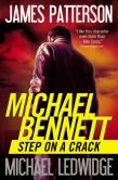 Book Cover Image. Title: Step on a Crack (Michael Bennett Series #1), Author: James Patterson