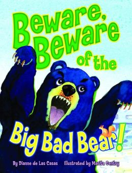 Beware, Beware of the Big Bad Bear!