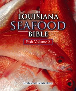 The Louisiana Seafood Bible: Fish Volume 2