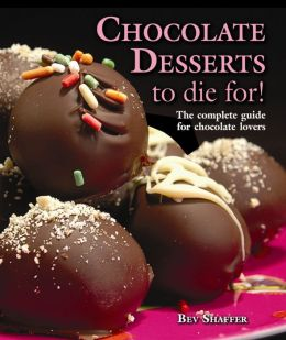 Chocolate Desserts to Die For!