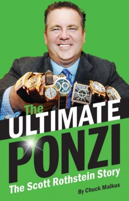 Ultimate Ponzi, The: The Scott Rothstein Story