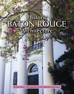 Historic Baton Rouge Architecture