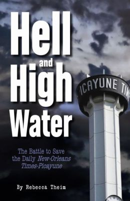 Hell and High Water: The Battle to Save the Daily New Orleans Times-Picayune