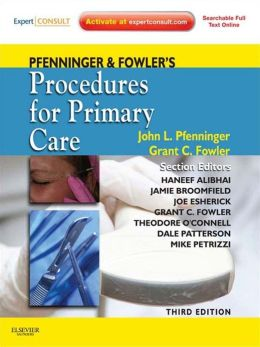 Pfenninger and Fowler's Procedures for Primary Care: Expert Consult