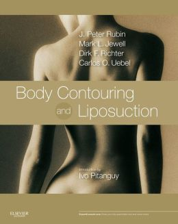Body Contouring and Liposuction: Expert Consult - Online and Print