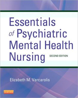 Essentials of Psychiatric Mental Health Nursing: A Communication Approach to Evidence-Based Care