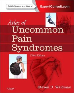 Atlas of Uncommon Pain Syndromes: Expert Consult - Online and Print