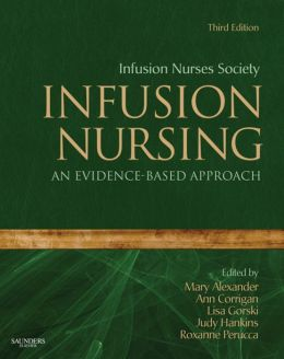 Infusion Nursing: An Evidence-Based Approach