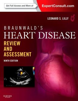 Braunwald's Heart Disease Review and Assessment: Expert Consult: Online and Print