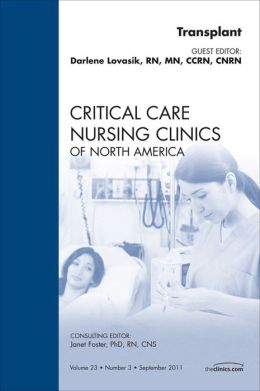 Organ Transplant, An Issue of Critical Care Nursing Clinics