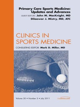 Primary Care Sports Medicine: Updates and Advances, An Issue of Clinics in Sports Medicine