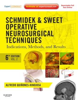 Schmidek and Sweet: Operative Neurosurgical Techniques: Indications, Methods and Results (Expert Consult - Online and Print)