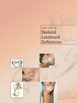 Color Atlas of Skeletal Landmark Definitions: Guidelines for Reproducible Manual and Virtual Palpations