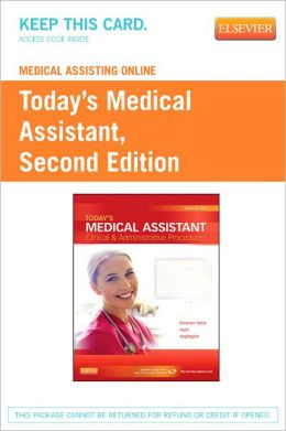Medical Assisting Online for Today's Medical Assistant (User Guide and Access Code): Clinical & Administrative Procedures