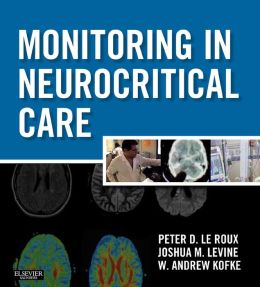 Monitoring in Neurocritical Care: Expert Consult: Online