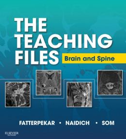 The Teaching Files: Brain and Spine Imaging: Expert Consult - Online