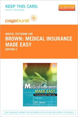 Medical Insurance Made Easy - Pageburst Digital Book (Retail Access Card): Understanding the Claim Cycle