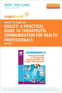 A Practical Guide to Therapeutic Communication for Health Professionals - Pageburst Digital Book (Retail Access Card)