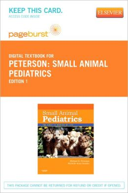 Small Animal Pediatrics - Pageburst Digital Book (Retail Access Card): The First 12 Months of Life